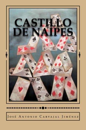 Castillo de Naipes (Spanish Edition) [Jose Antonio Carvajal Jimenez] (Tapa Blanda)