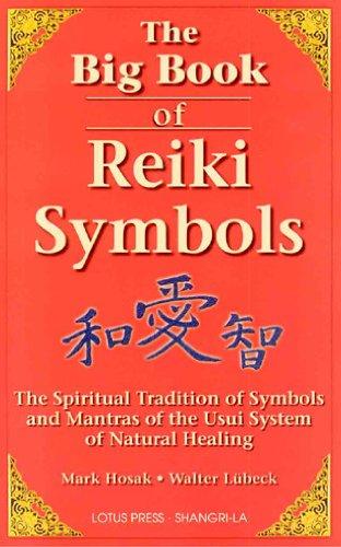 B.o.o.k The Big Book Of Reiki Symbols: The Spiritual Transition of Symbols and Mantras of the Usui System of [K.I.N.D.L.E]