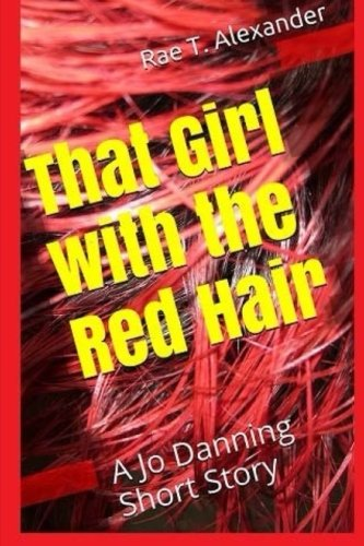 Download That Girl with the Red Hair: A Jo Danning Short Story (The Wilmington Files) (Volume 2) pdf