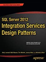 SQL Server 2012 Integration Services Design Patterns Front Cover