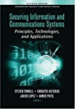 Securing Information and Communications Systems: Principles, Technologies, and Applications (Information Security & Privacy)
