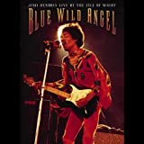 Blue Wild Angel: Jimi Hendrix Live at the Isle of Wight/+DVD by Jimi Hendrix (2003-11-03)
