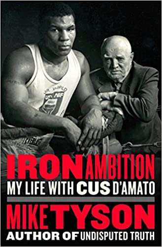 Amazon iron ambition my life with cus damato 9780399177033 amazon iron ambition my life with cus damato 9780399177033 mike tyson larry sloman books m4hsunfo