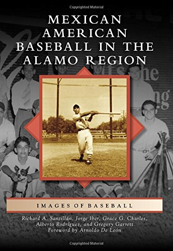 Mexican American Baseball in the Alamo Region (Images of Baseball)