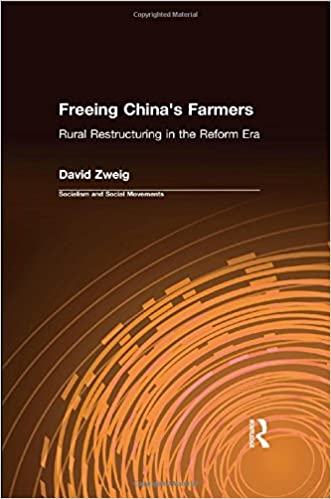 Freeing China's Farmers: Rural Restructuring in the Reform Era (Socialism and Social Movements)