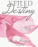 Veiled Destiny, Shirin Humzani, 1493555618