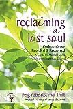 Reclaiming a Lost Soul, Peg Roberts, 1600479138