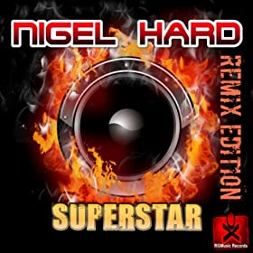 Nigel Hard-Superstar (Remix Edition)