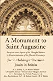 img - for A Monument to Saint Augustine: Essays on Some Aspects of His Thought Written in Commemoration of His 15th Centenary book / textbook / text book