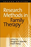 Research Methods in Family Therapy, Second Edition 2nd Edition