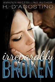 Irreparably Broken (The Broken Series Book 1)
