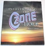 Investigating the Ozone Hole, Rebecca L. Johnson, 0822515741