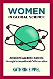 Women in Global Science: Advancing Academic Careers through International Collaboration