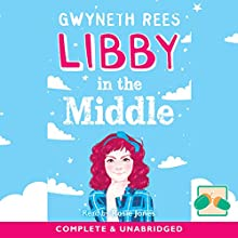 Libby in the Middle Audiobook by Gwyneth Rees Narrated by Rosie Jones