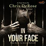 In Your Face: From Actor to Animal Activist | Chris Derose