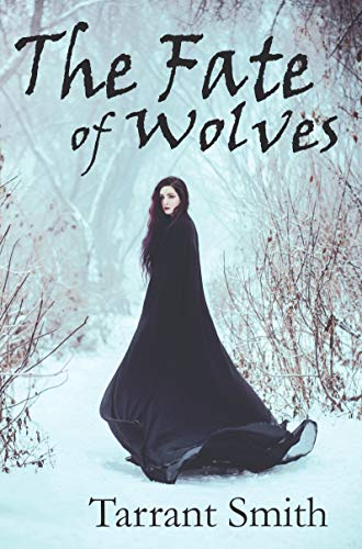 The Fate of Wolves (Legends of the Pale Book 2) by [Smith, Tarrant]