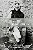 Oman, Culture, and Diplomacy, Jones, Jeremy and Ridout, Nicholas, 074867733X