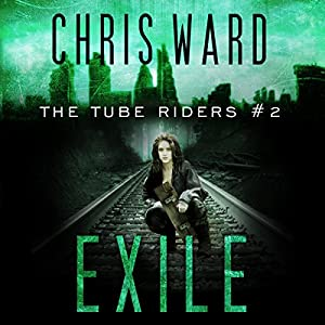 The Tube Riders: Exile Audiobook