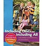 Including One, Including All: A Guide to Relationship-Based Early Childhood Inclusion (Paperback) - Common
