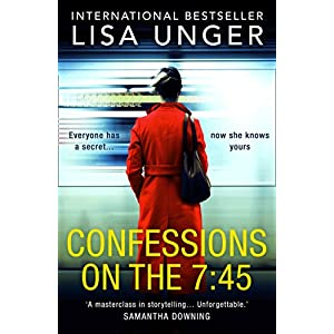 Confessions On The 7:45: An absolutely unforgettable psychological thriller