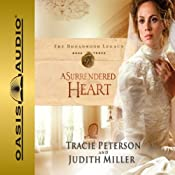 A Surrendered Heart: Broadmoor Legacy, Book 3 | Tracie Peterson, Judith Miller