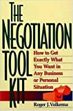 The Negotiation Toolkit: How to Get Exactly What You Want in Any Business or Personal Situation, Roger J. Volkema, 081448008X