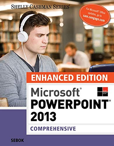 Enhanced Microsoft PowerPoint 2013: Comprehensive (Microsoft Office 2013 Enhanced Editions)