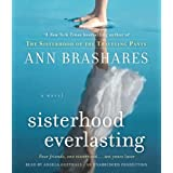Sisterhood Everlasting (Sisterhood of the Traveling Pants): A Novel