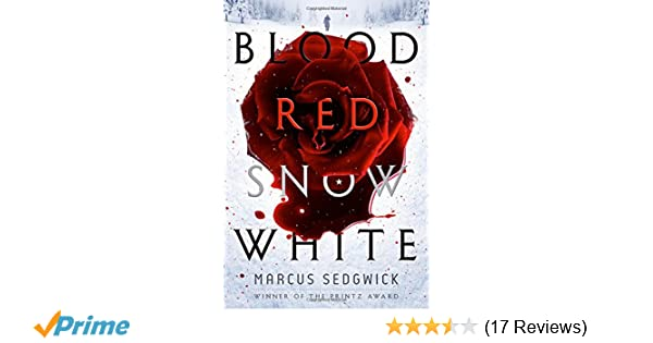 Amazon blood red snow white a novel 9781626725478 marcus amazon blood red snow white a novel 9781626725478 marcus sedgwick books fandeluxe Choice Image