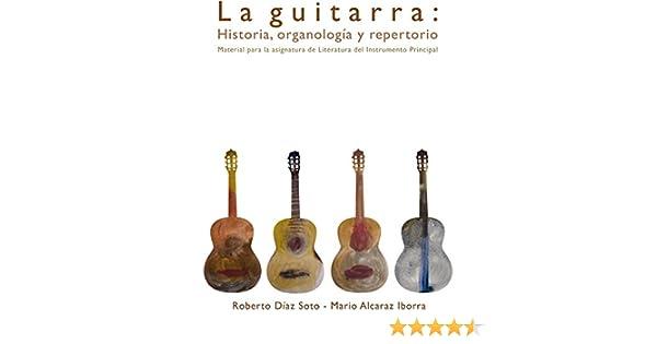 La guitarra: Historia, organología y repertorio eBook: Alcaraz ...