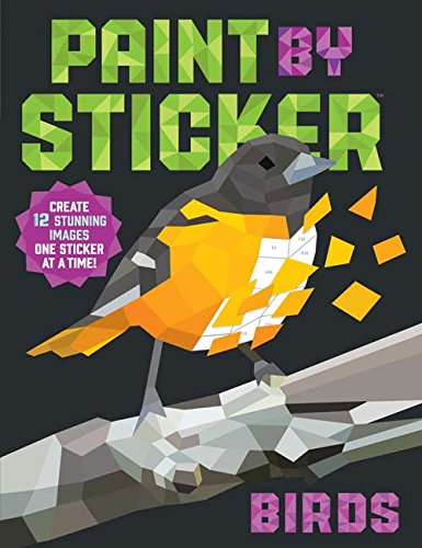 Paint by Sticker: Birds: Create 12 Stunning Images One Sticker at a Time! [Workman Publishing] (Tapa Blanda)