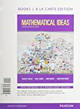 Mathematical Ideas, Bools a la Carte Edition Plus NEW MyMathLab with Pearson EText -- Access Card Package, Miller, Charles D. and Heeren, Vern E., 0133865460