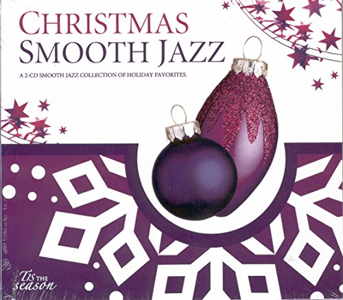 Tis the Season: Christmas- Smooth Jazz- A Smooth Jazz Collection of Holiday Favorites ()