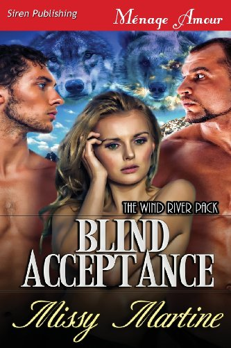 Blind Acceptance [The Wind River Pack] (Siren Publishing Menage Amour)