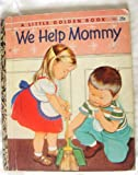 img - for We Help Mommy (Little Golden Book, No. 352) book / textbook / text book