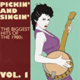 Pickin' and Singin' The Biggest Hits of the 1980s Vol. 1
