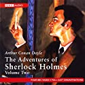 The Adventures of Sherlock Holmes: Volume Two (Dramatised) Radio/TV Program by Sir Arthur Conan Doyle Narrated by  full cast