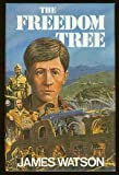 The Freedom Tree, James Watson, 0575037792