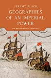 "Jeremy Black, ""Geographies of an Imperial Power: The British World, 1688-1815"" (Indiana UP, 2018)"