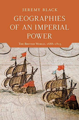 Geographies of an Imperial Power: The British World, 1688-1815 por Jeremy Black