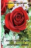 Amor Versos y Flores 1, Saulo Garcia Cabrera, 1492879223