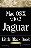 Mac OS X Version 10. 2 Jaguar Little Black Book, Gene Steinberg, 1932111727
