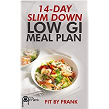 14-day slim Down!: Low GI Meal plan (Weight loss)