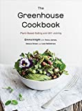 img - for The Greenhouse Cookbook: Plant-Based Eating and DIY Juicing book / textbook / text book