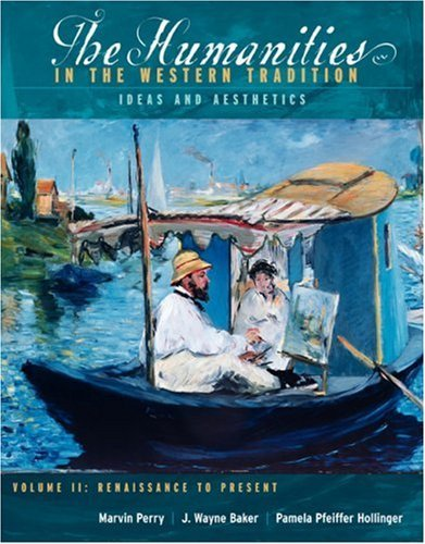 Download The Humanities in the Western Tradition: Idea and Aesthetics, Volume II: Renaissance to Present: 1st (First) Edition pdf epub