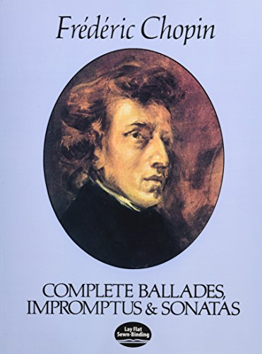 Frederic Chopin Sheet Music - Complete Ballades, Impromptus and Sonatas