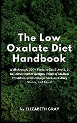The low oxalate diet is becoming more popular every day. Should you consider it? Read this book to understand the diet completely. Follow the easy-to-understand guidelines and starter recipes to finally make the healthy change you've been searching f...