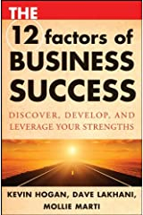 The 12 Factors of Business Success: Discover, Develop and Leverage Your Strengths Hardcover