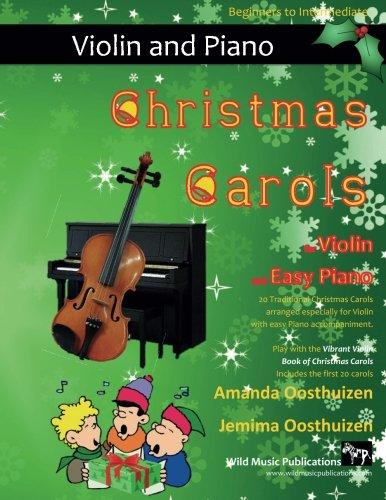 Book First Violin (Christmas Carols for Violin and Easy Piano: 20 Traditional Christmas Carols arranged for Violin with easy Piano accompaniment. Play with the first 20 ... The Vibrant Violin Book of Christmas Carols)