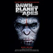 Dawn of the Planet of the Apes: The Official Movie Novelization | Alex Irvine